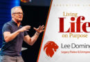 Living Life on Purpose with Entreprenuer Lee Domingue